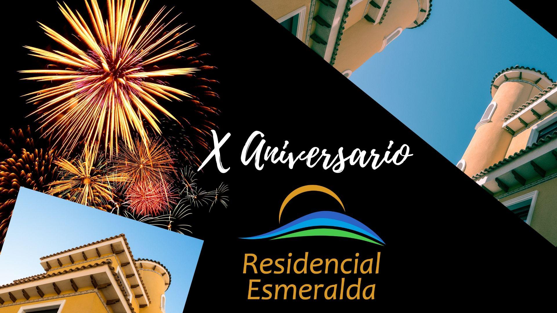 X Aniversario Residencial Esmeralda
